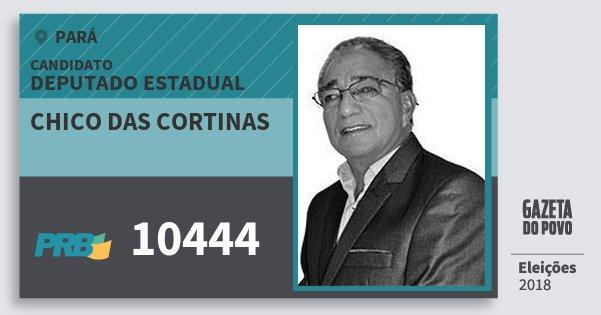 Santinho Chico das Cortinas 10444 (PRB) Deputado Estadual | Pará | Eleições 2018