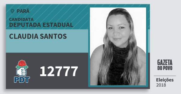 Santinho Claudia Santos 12777 (PDT) Deputada Estadual | Pará | Eleições 2018