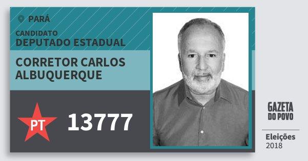 Santinho Corretor Carlos Albuquerque 13777 (PT) Deputado Estadual | Pará | Eleições 2018