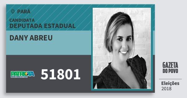 Santinho Dany Abreu 51801 (PATRI) Deputada Estadual | Pará | Eleições 2018