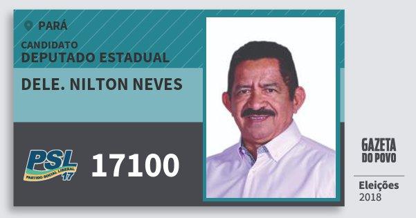 Santinho Dele. Nilton Neves 17100 (PSL) Deputado Estadual | Pará | Eleições 2018