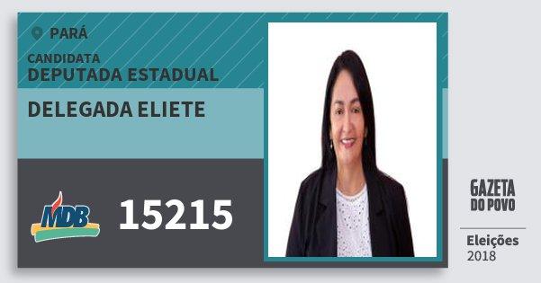 Santinho Delegada Eliete 15215 (MDB) Deputada Estadual | Pará | Eleições 2018