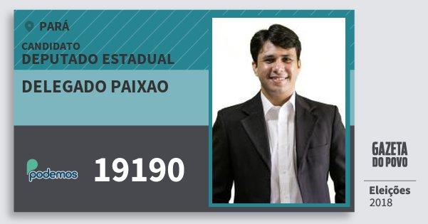 Santinho Delegado Paixao 19190 (PODE) Deputado Estadual | Pará | Eleições 2018