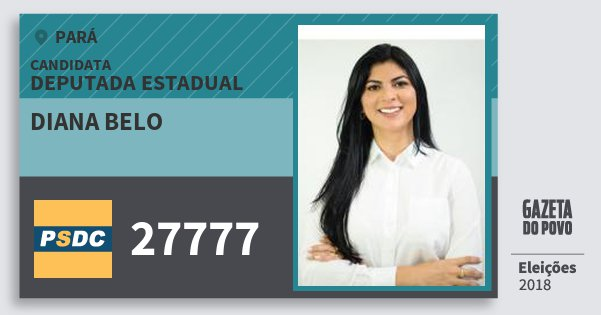 Santinho Diana Belo 27777 (DC) Deputada Estadual | Pará | Eleições 2018