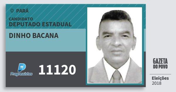 Santinho Dinho Bacana 11120 (PP) Deputado Estadual | Pará | Eleições 2018