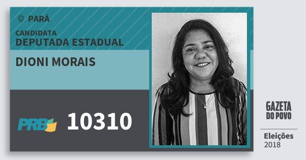 Santinho Dioni Morais 10310 (PRB) Deputada Estadual | Pará | Eleições 2018