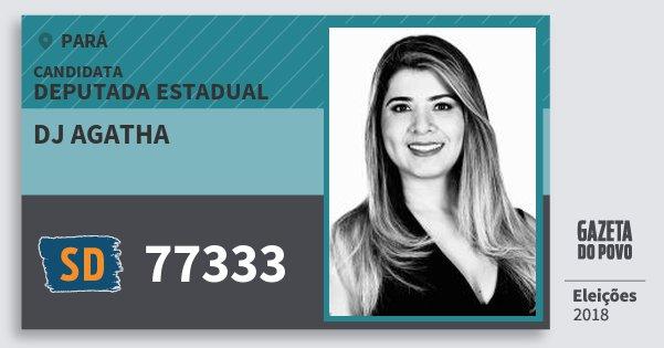 Santinho Dj Agatha 77333 (SOLIDARIEDADE) Deputada Estadual | Pará | Eleições 2018