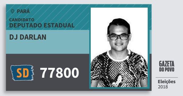 Santinho Dj Darlan 77800 (SOLIDARIEDADE) Deputado Estadual | Pará | Eleições 2018