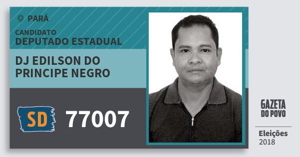 Santinho Dj Edilson do Principe Negro 77007 (SOLIDARIEDADE) Deputado Estadual | Pará | Eleições 2018