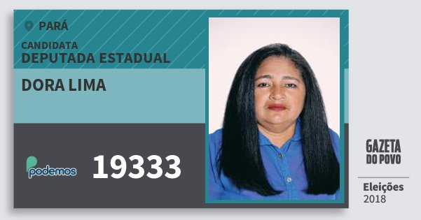 Santinho Dora Lima 19333 (PODE) Deputada Estadual | Pará | Eleições 2018