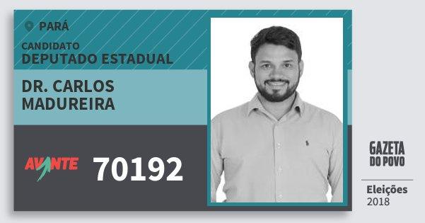 Santinho Dr. Carlos Madureira 70192 (AVANTE) Deputado Estadual | Pará | Eleições 2018