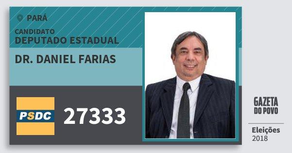 Santinho Dr. Daniel Farias 27333 (DC) Deputado Estadual | Pará | Eleições 2018
