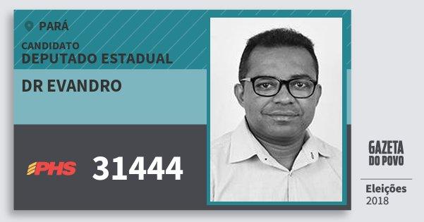 Santinho Dr Evandro 31444 (PHS) Deputado Estadual | Pará | Eleições 2018