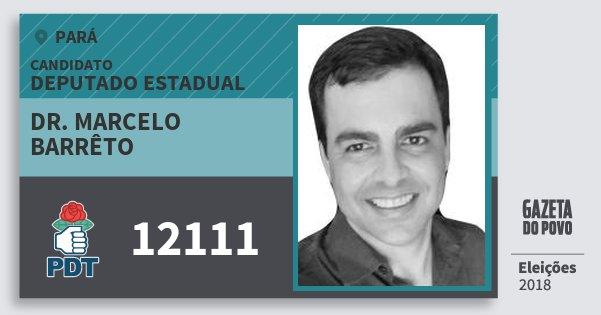 Santinho Dr. Marcelo Barrêto 12111 (PDT) Deputado Estadual | Pará | Eleições 2018