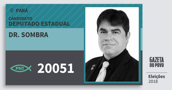 Santinho Dr. Sombra 20051 (PSC) Deputado Estadual | Pará | Eleições 2018