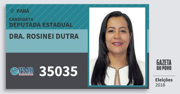 Santinho Dra. Rosinei Dutra 35035 (PMB) Deputada Estadual | Pará | Eleições 2018