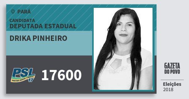 Santinho Drika Pinheiro 17600 (PSL) Deputada Estadual | Pará | Eleições 2018