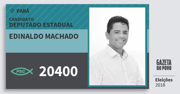 Santinho Edinaldo Machado 20400 (PSC) Deputado Estadual | Pará | Eleições 2018