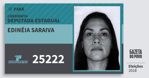 Santinho Edinéia Saraiva 25222 (DEM) Deputada Estadual | Pará | Eleições 2018