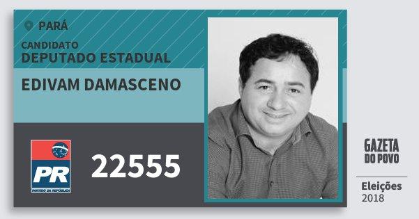 Santinho Edivam Damasceno 22555 (PR) Deputado Estadual | Pará | Eleições 2018