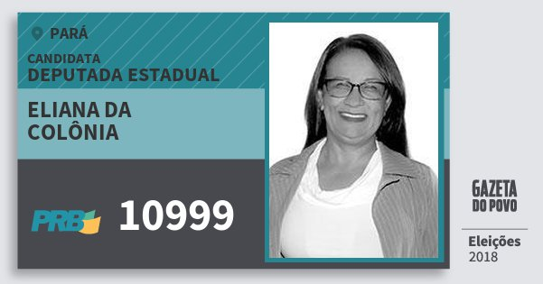 Santinho Eliana da Colônia 10999 (PRB) Deputada Estadual | Pará | Eleições 2018