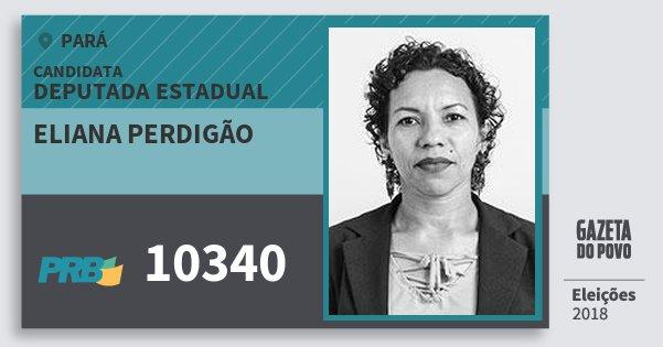 Santinho Eliana Perdigão 10340 (PRB) Deputada Estadual | Pará | Eleições 2018