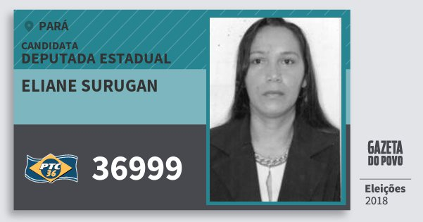 Santinho Eliane Surugan 36999 (PTC) Deputada Estadual | Pará | Eleições 2018