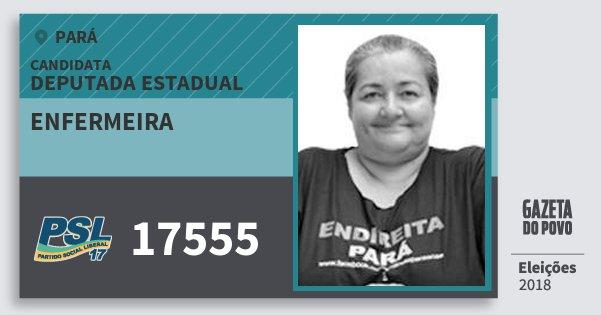 Santinho Enfermeira 17555 (PSL) Deputada Estadual | Pará | Eleições 2018