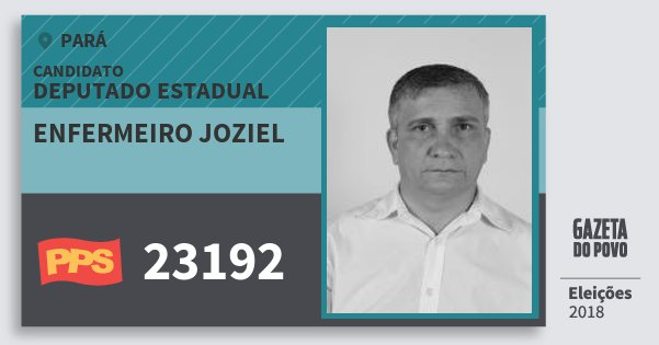 Santinho Enfermeiro Joziel 23192 (PPS) Deputado Estadual | Pará | Eleições 2018