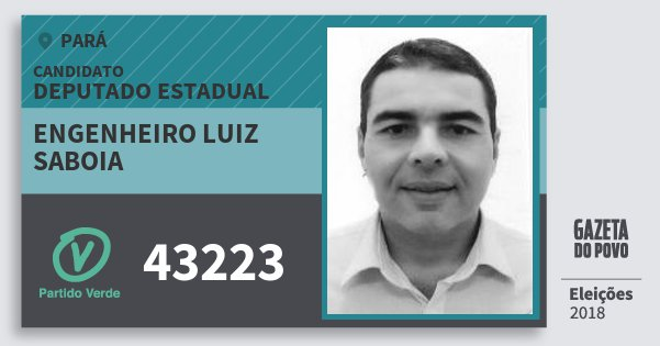 Santinho Engenheiro Luiz Saboia 43223 (PV) Deputado Estadual | Pará | Eleições 2018