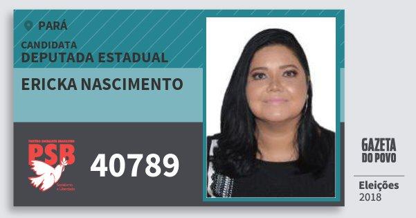 Santinho Ericka Nascimento 40789 (PSB) Deputada Estadual | Pará | Eleições 2018