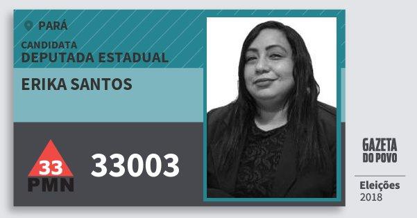Santinho Erika Santos 33003 (PMN) Deputada Estadual | Pará | Eleições 2018