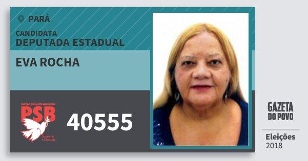 Santinho Eva Rocha 40555 (PSB) Deputada Estadual   Pará   Eleições 2018