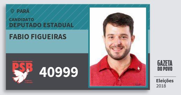 Santinho Fabio Figueiras 40999 (PSB) Deputado Estadual | Pará | Eleições 2018