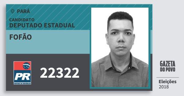 Santinho Fofão 22322 (PR) Deputado Estadual | Pará | Eleições 2018