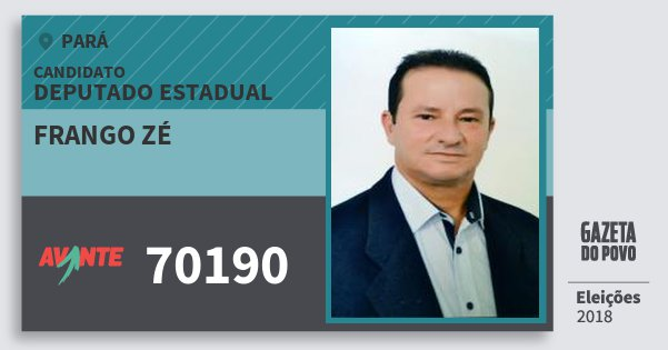 Santinho Frango Zé 70190 (AVANTE) Deputado Estadual | Pará | Eleições 2018