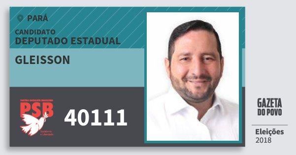 Santinho Gleisson 40111 (PSB) Deputado Estadual | Pará | Eleições 2018