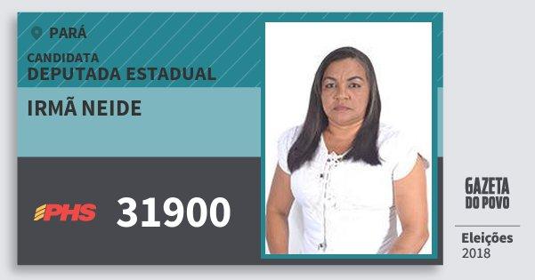 Santinho Irmã Neide 31900 (PHS) Deputada Estadual | Pará | Eleições 2018