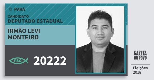 Santinho Irmão Levi Monteiro 20222 (PSC) Deputado Estadual | Pará | Eleições 2018