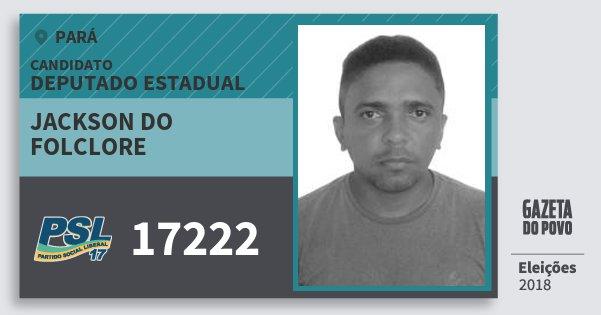 Santinho Jackson do Folclore 17222 (PSL) Deputado Estadual | Pará | Eleições 2018