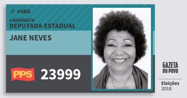 Santinho Jane Neves 23999 (PPS) Deputada Estadual | Pará | Eleições 2018