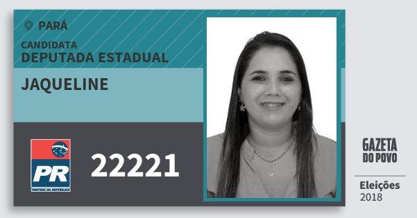 Santinho Jaqueline 22221 (PR) Deputada Estadual | Pará | Eleições 2018