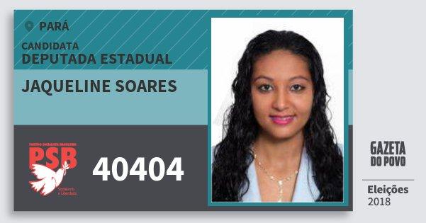 Santinho Jaqueline Soares 40404 (PSB) Deputada Estadual | Pará | Eleições 2018