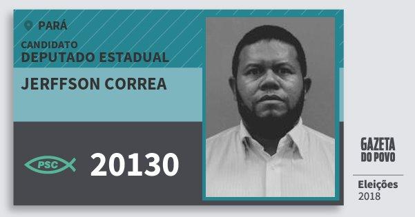 Santinho Jerffson Correa 20130 (PSC) Deputado Estadual | Pará | Eleições 2018