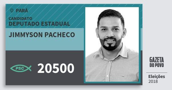 Santinho Jimmyson Pacheco 20500 (PSC) Deputado Estadual | Pará | Eleições 2018
