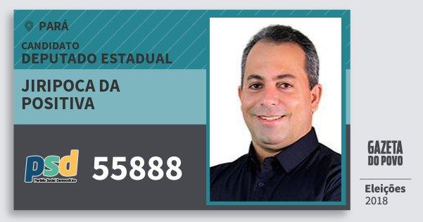 Santinho Jiripoca da Positiva 55888 (PSD) Deputado Estadual | Pará | Eleições 2018