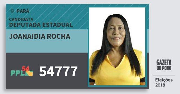 Santinho Joanaidia Rocha 54777 (PPL) Deputada Estadual | Pará | Eleições 2018