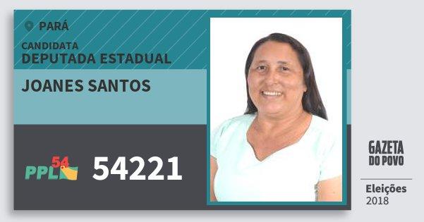 Santinho Joanes Santos 54221 (PPL) Deputada Estadual | Pará | Eleições 2018