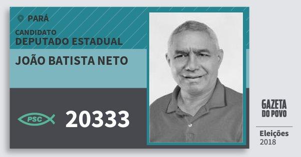 Santinho João Batista Neto 20333 (PSC) Deputado Estadual | Pará | Eleições 2018