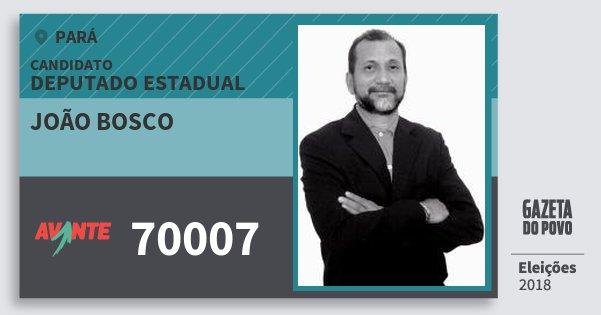 Santinho João Bosco 70007 (AVANTE) Deputado Estadual | Pará | Eleições 2018